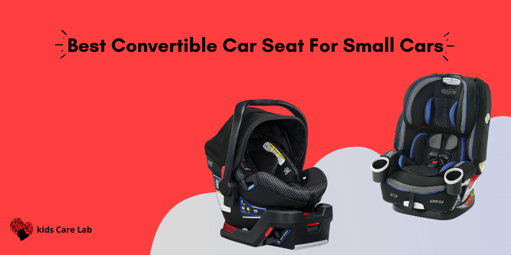 Best Convertible Car Seat For Small Cars In 2020 Baby Car Seat