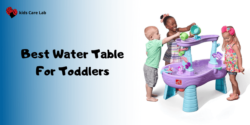 Best Water Table For Toddlers and Kids