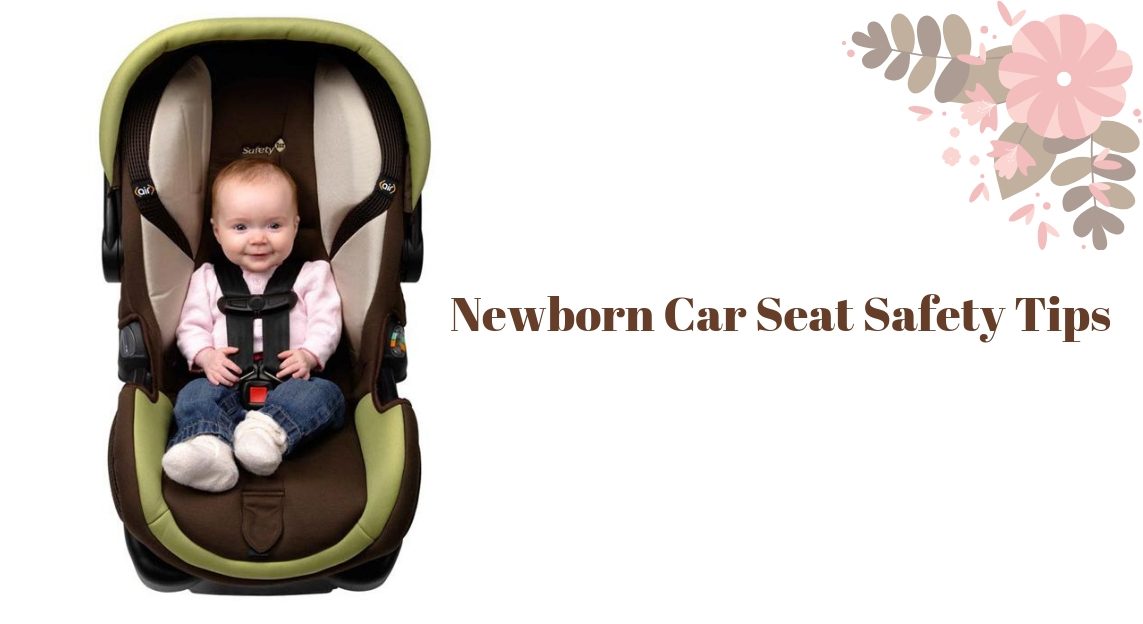 Newborn Car Seat Safety Tips