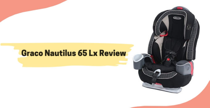 Graco Nautilus 65 Lx Review