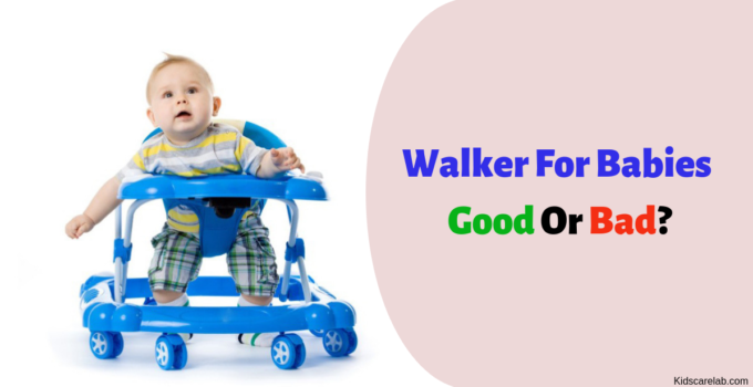 Walker For Babies Good Or Bad