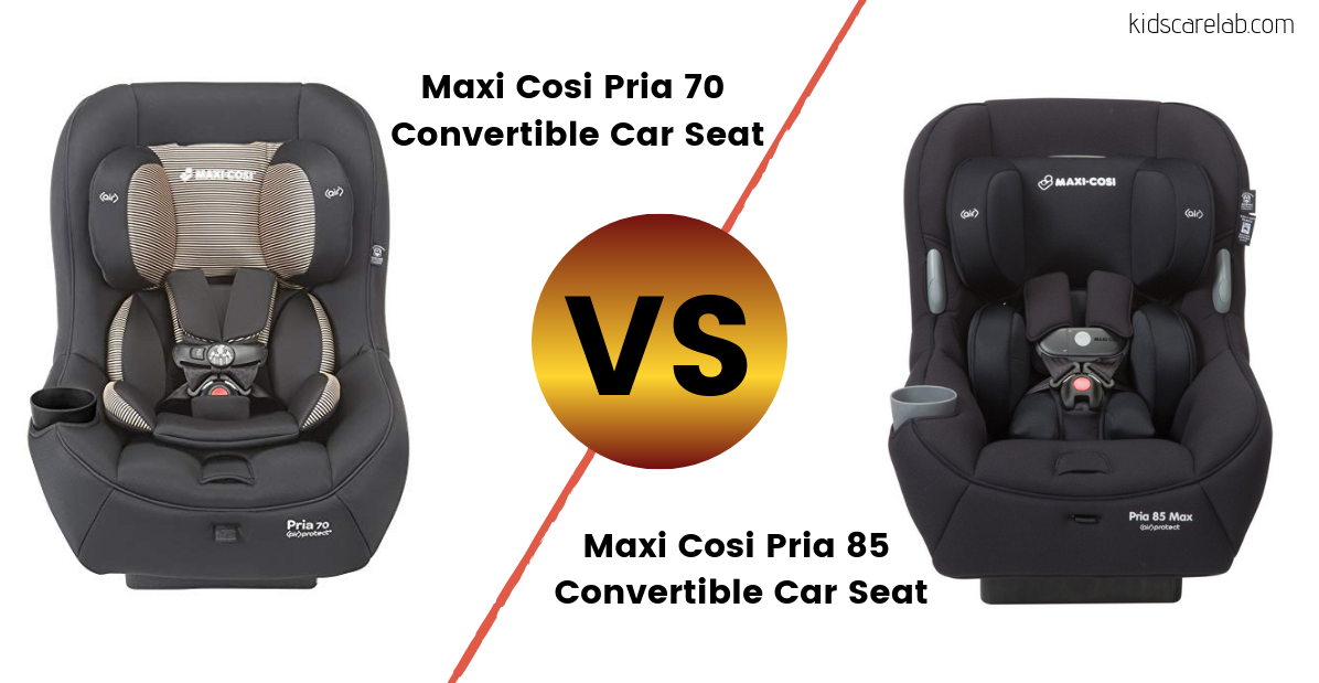 Maxi Cosi Pria 85 Review >> Maxi Cosi Pria 70 Vs 85 Review Which Will Be The Best For