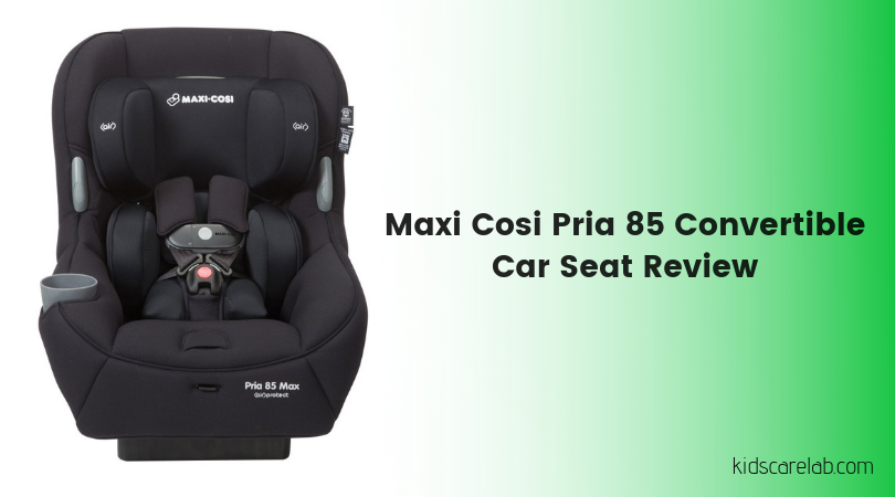 Maxi-Cosi-Pria-85-Convertible-Car-Seat-Review