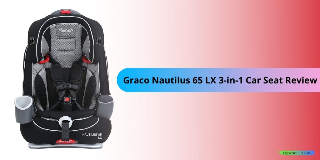 Graco Nautilus 65 LX 3-in-1 Car Seat Review