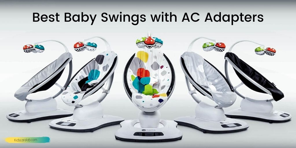 Best Baby Swings with AC Adapters