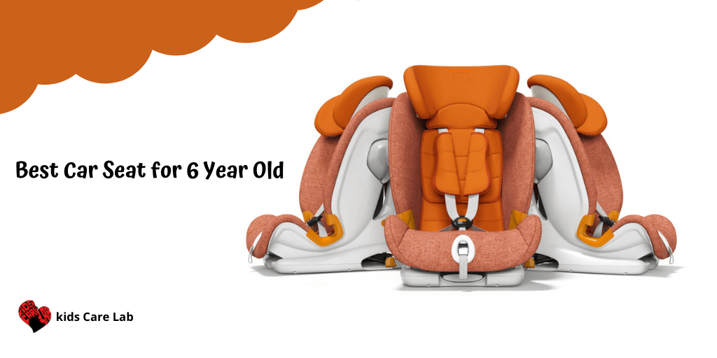 Best Car Seat for 6 Year Old