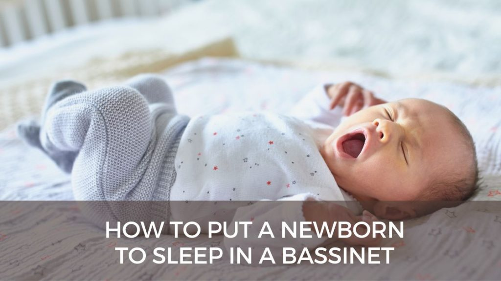 How to Put a Newborn to Sleep in a Bassinet